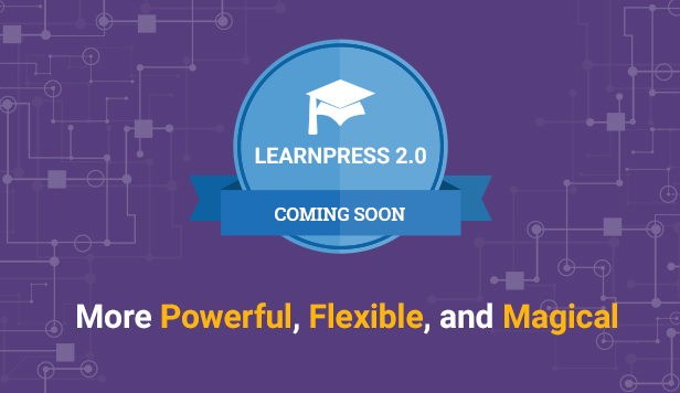 LearnPress 2.0 comming soon - More Powerful, Flexible, and Magical