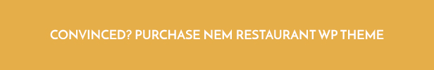 Convinced? Purchase Restaurant WordPress Theme NEM now