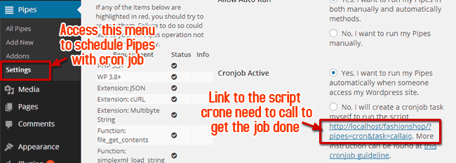 Link to the script cron need to call to do its job can be found in Pipes Settings
