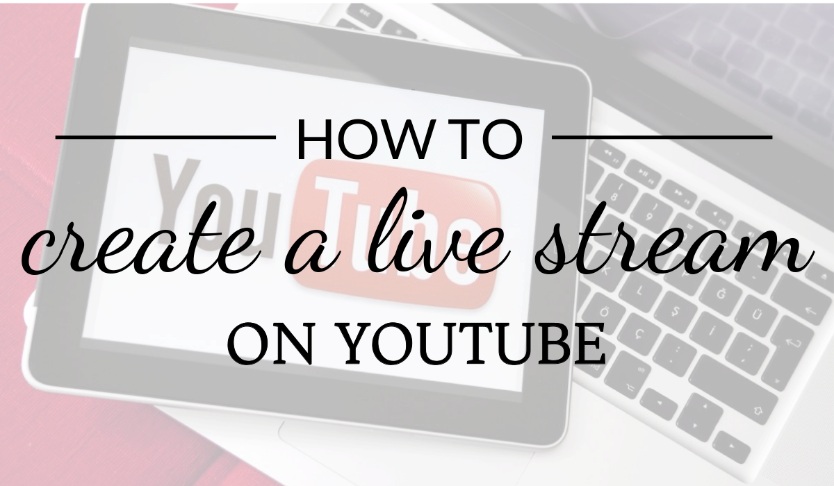 HOW TO CREATE LIVE STREAMING ON YOUTUBE - STEP-BY-STEP TUTORIAL