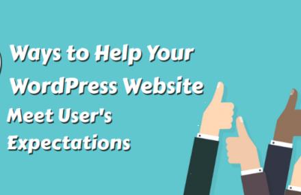 9 Ways to Help Your WordPress Website Meet User's Expectations