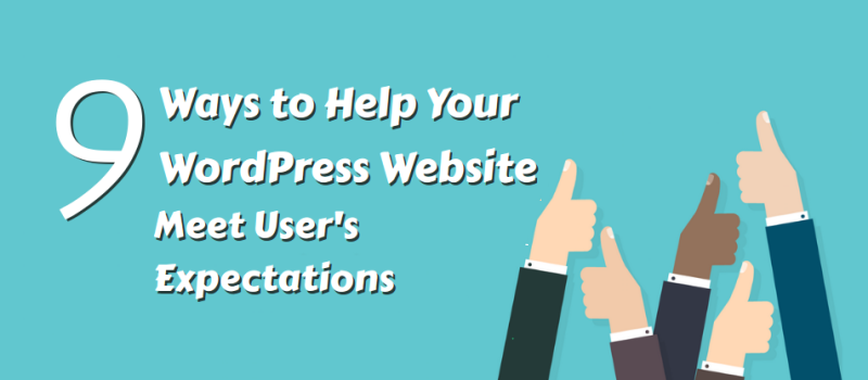 Ways to Help Your WordPress Website Meet User's Expectations