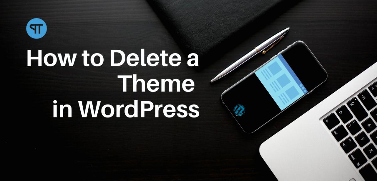 How to Delete a Theme in WordPress