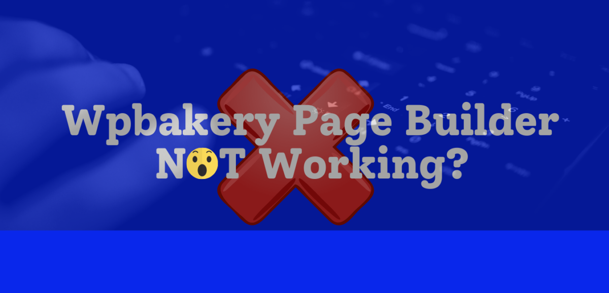 wpbakery-not-working