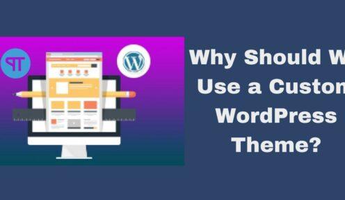 Top 5 Reasons to Use a Custom WordPress Theme